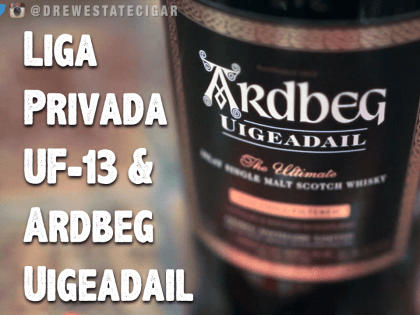 Liga Privada UF-13 Cigar & Ardbeg Uigeadail Scotch | Drew Estate Pairings Episode 10