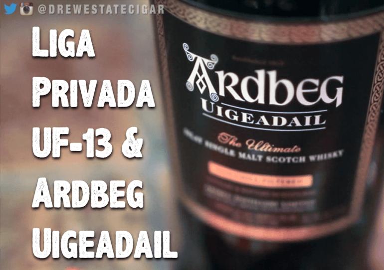 Liga Privada UF-13 Cigar and Ardbeg Uigeadail Scotch