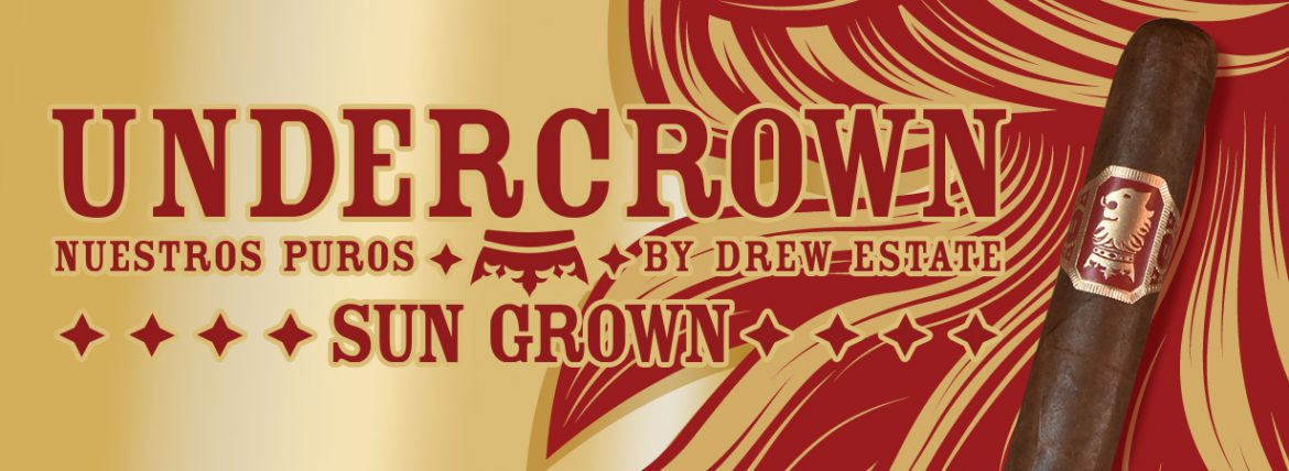 Undercrown Sun Grown 1230x450 1170x428 - 2017 Gentlemen's Holiday Gift Guide: Cigars, Spirits, Fragrances, and Watches