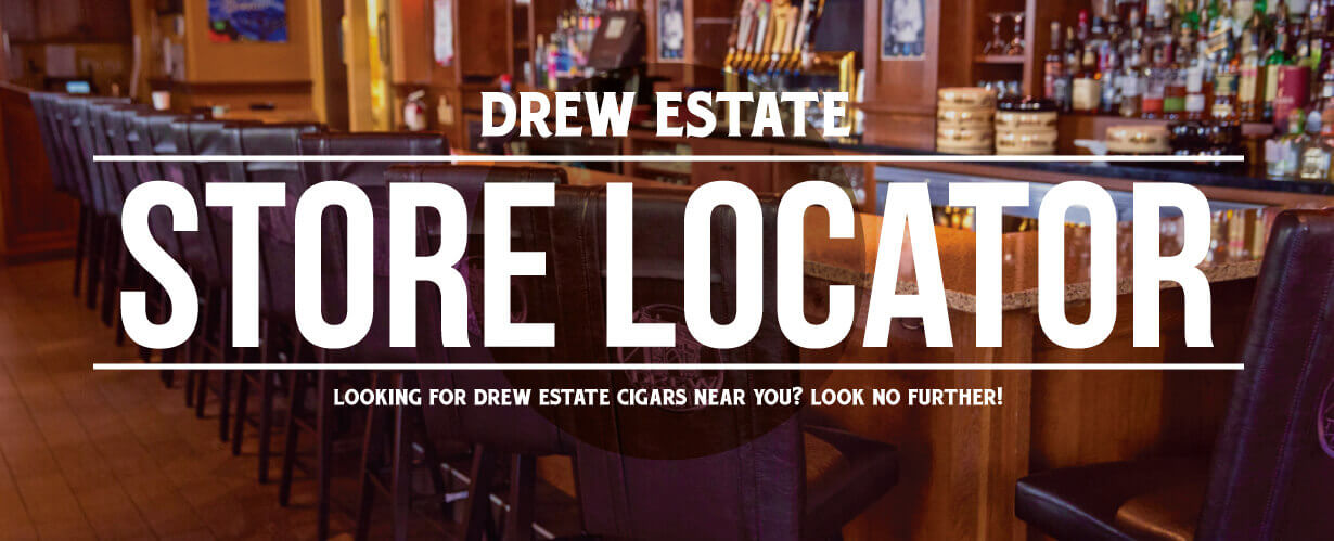 Drew Estate Store Locator - Drew Estate